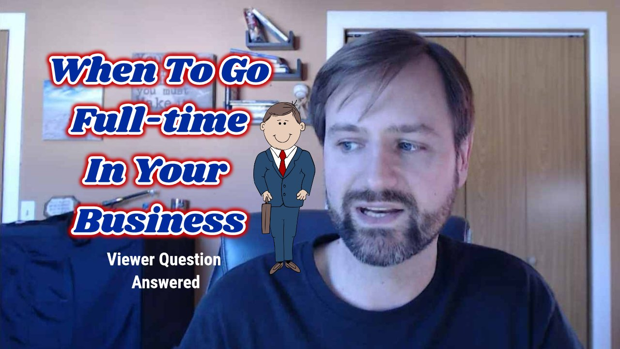 Read more about the article How Do You Know When To Go Full Time In Your Business (Viewer Question Answered)