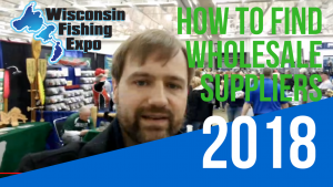 How To… Finding Wholesale Suppliers Wisconsin Fishing Expo
