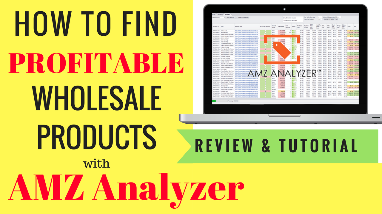 You are currently viewing How To Use AMZ Analyzer to Find & Narrow Down Profitable Wholesale Products, Sell on Amazon, Review