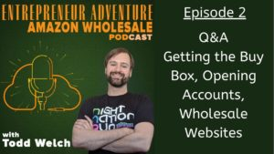 Q&A Getting the Buy Box, Opening Accounts, Wholesale Websites