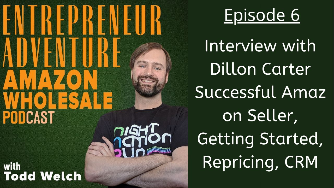 EA6 Interview With Dillon Carter, Successful Amazon Seller, Getting Started Selling, Aura, Vendrive