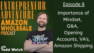 EA8 Importance of Mindset, Q&A Opening Accounts, VA's, Amazon Shipping