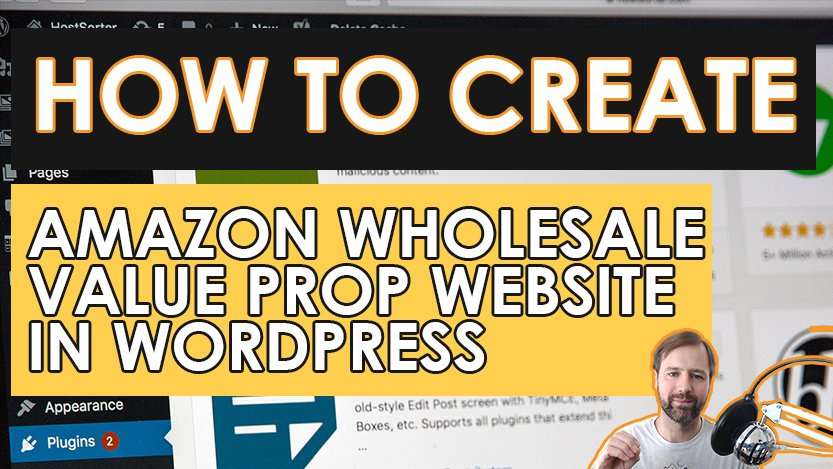 How To Create Your Amazon Wholesale Value Prop Website in WordPress