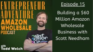 EA15 Building a 60 million dollar amazon wholesale business with Scott Needham Buyboxer