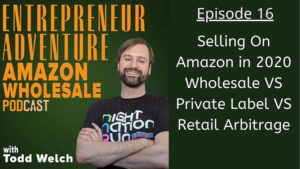 EA16 How Should You Sell On Amazon in 2020 Wholesale VS Private Label VS Retail Arbitrage