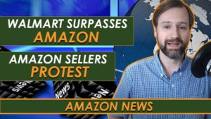 EA19 Walmart Surpases Amazon, Amazon Sellers Protest, Amazon News_WEB