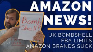EA34 Amazon UK Bombshell, FBA Limits, Amazon Brands Suck, Amazon Seller News- website