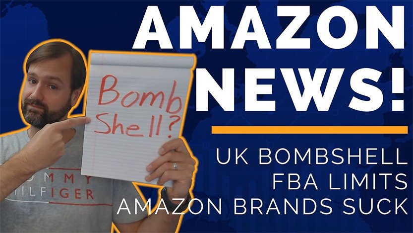 EA34 Amazon UK Bombshell, FBA Limits, Amazon Brands Suck, Amazon Seller News