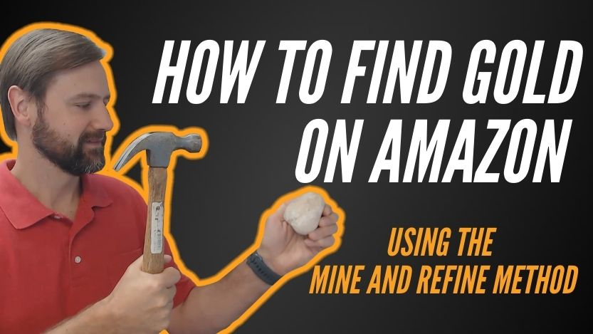 Wholesale Mine & Refine Method, Finding Gold on Amazon