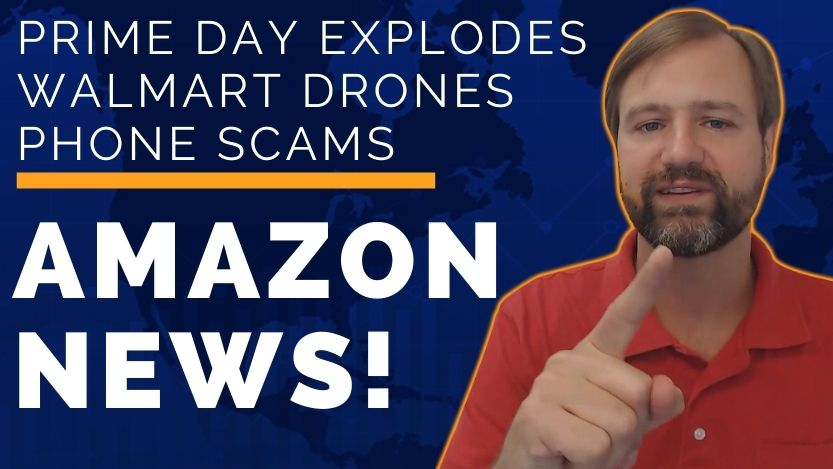 Amazon Phone Scam, Walmart Drones, Prime Day Explodes