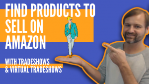 EA49 How To Find Products to Sell on Amazon with Tradeshows & Virtual Tradeshows