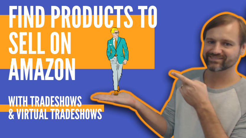 How To Find Products to Sell on Amazon with Tradeshows & Virtual Tradeshows