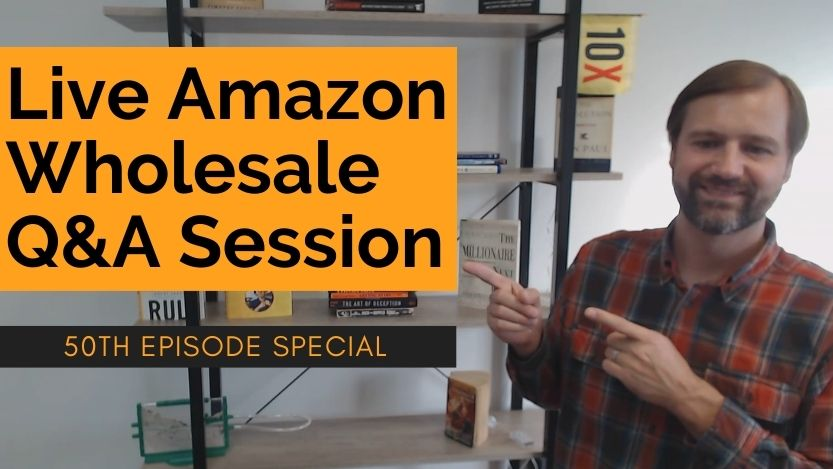 Live Amazon Wholesale Q&A Session