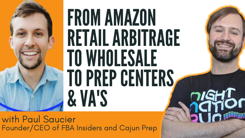 From Amazon Retail Arbitrage to Wholesale to Prep Centers & VA's