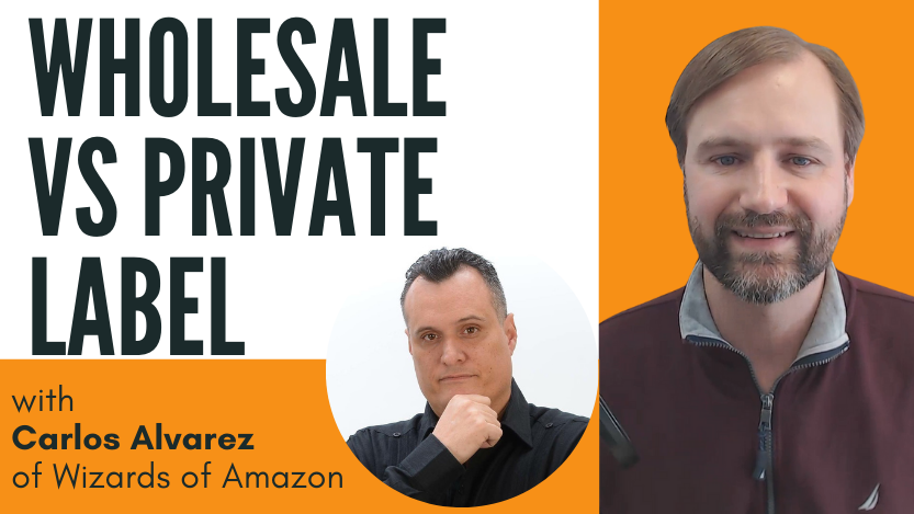 You are currently viewing Amazon Wholesale vs Private Label with Carlos Alvarez