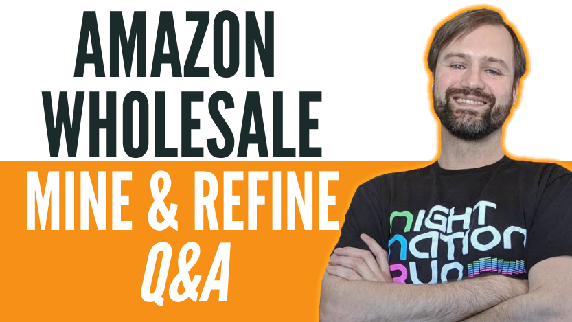 Amazon Wholesale Mine & Refine Q&A