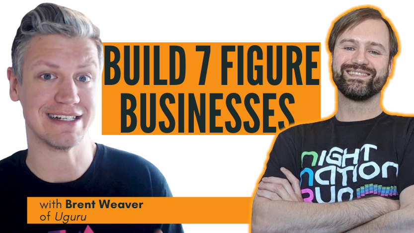 You are currently viewing Building 7 Figure Businesses with Brent Weaver