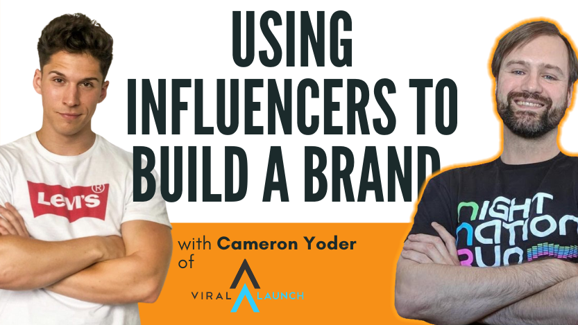 Using Influencers to Build a Brand with Cameron Yoder