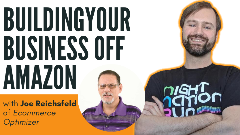 Read more about the article Building Your Business Off Amazon with Joe Reichsfeld of Ecommerce Optimizer