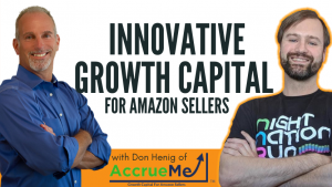 EA65 Innovative Growth Capital for Amazon Sellers with Don Henig of AccrueMe